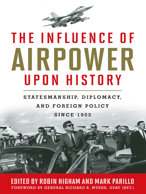 The Influence of Airpower upon History (eBook): Statesmanship, Diplomacy, and Foreign Policy since 1903